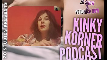 Zo Podcast X Presents The Kinky Korner Podcast w/ Veronica Bow and Guest Miss Cameron Cabrel Episode 2 pt 1 24 min
