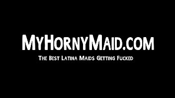 Thick latina maid earns some extra cash by getting fucked 5 min