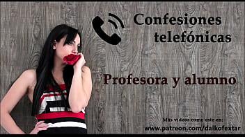 Confesión telefónica en español, una profesora y su alumno. 6 min