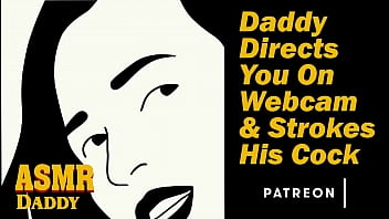 Daddy Directs you on Webcam & Strokes his Cock - Dirty Audio 18 min