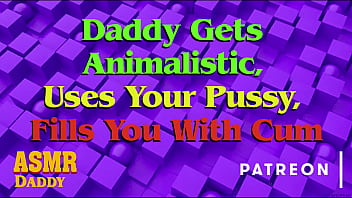Daddy Owns Your Holes & Cums Deep In Your Pussy Audio