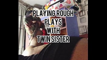 I played with my twin sister