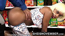 HD Young Big Ass Black Girl Hardcore Doggystyle In Walmart Msnovember Must Fuck Stranger To Buy Her Food Using Her Cute Ass And Little Mouth To Pay Hd Sheisnovember